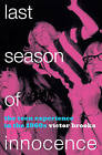 Last Season of Innocence: The Teen Experience in the 1960s by Victor Brooks (Paperback, 2015)