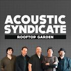 Rooftop Garden [Digipak] by Acoustic Syndicate (CD, Sep-2013, Little King)