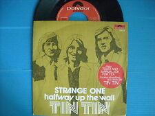 45 GIRI TIN TIN STRANGE ONE / HALFWAY UP THE WALL NUOVISSIMO 1973 LOOK