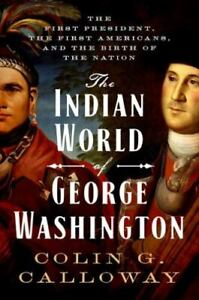 The-Indian-World-of-George-Washington-The-First-President-the-First-America