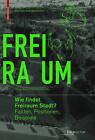Wie Findet Freiraum Stadt?: Fakten, Positionen, Beispiele by Birkhauser (Paperback / softback, 2010)