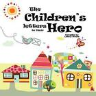 The Children's Letters to Their Hero by Aaron Book Publishing (Paperback / softback, 2012)