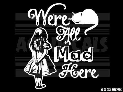 Alice au pays des merveilles-We Are All Mad Here-Cheshire Cat Voiture Autocollant Vinyle Autocollant