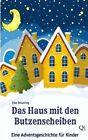 Das Haus Mit Den Butzenscheiben: Eine Adventsgeschichte Fur Kinder by Elke Braunling (Paperback / softback, 2013)