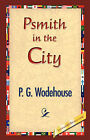 Psmith in the City by P G Wodehouse (Hardback, 2007)