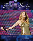 Taylor Swift: The Unofficial Story by Liv Spencer (Paperback, 2010)