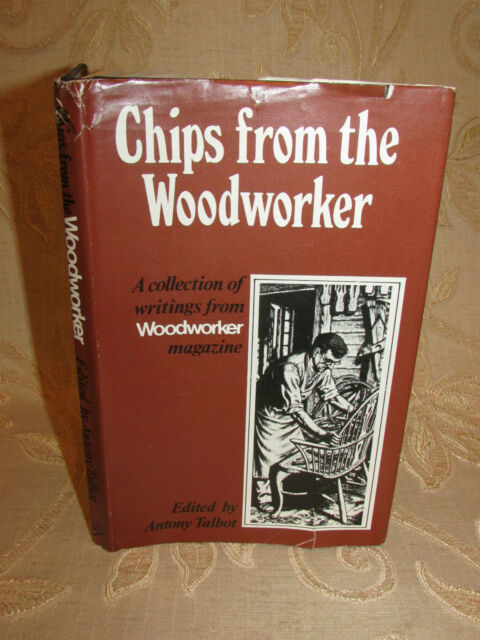 Vintage Collectable Book Of Chips From The Woodworker, By A. Talbot - 1978