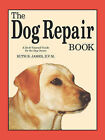The Dog Repair Book: A Do-It-Yourself Guide for the Dog Owner by Ruth B James (Paperback / softback, 1990)