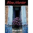 Bleu Murder by Brian Miller (Hardback, 2012)
