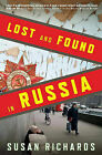 Lost and Found in Russia: Lives in the Post-Soviet Landscape by Susan Richards (Paperback / softback, 2010)