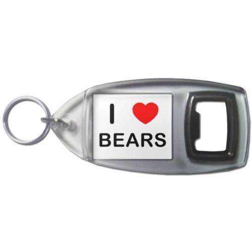 I Love Heart Bears Plastic Bottle Opener Key Ring New