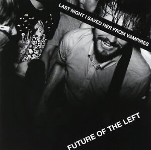 FUTURE-OF-THE-LEFT-LAST-NIGHT-I-SAVED-HER-FROM-VAMPIRES-CD-NEW