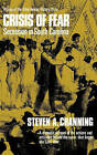 Crisis of Fear: Secession in South Carolina by Steven A Channing (Paperback / softback, 1974)