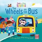 The Wheels on the Bus: A Baby Sing-Along Board Book with Flaps to Lift by Pat-a-Cake (Board book, 2017)