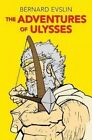 The Adventures of Ulysses by Bernard Evslin (Paperback / softback, 2016)