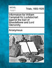 Information for William Campbell for Lochdochart Against the Earl of Breadalbane and Lord Glenorchy by Anonymous (Paperback / softback, 2011)