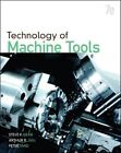 Technology of Machine Tools by Arthur R. Gill, Peter Smid and Steve F. Krar (2010, Hardcover)