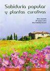 SABIDURIA POPULAR Y PLANTAS CURATIVAS. ENVÍO URGENTE (ESPAÑA)