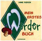 Mein erstes Werder-Buch von Anne Rieken (2015, Gebundene Ausgabe)