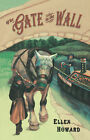 The Gate in the Wall by Ellen Howard (Paperback, 2007)