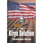 The Kirya Solution 9780595282432 by Christopher Harvey Book