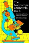 The Microscope and How to Use it by Dr Georg Stehli (Paperback, 1970)