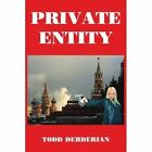 Private Entity Todd Derderian Authorhouse Paperback 9781420847802