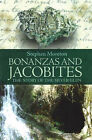 Bonanzas and Jacobites: The Story of the Silver Glen by Stephen Moreton (Paperback, 2007)