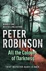 All the Colours of Darkness: DCI Banks 18 by Peter Robinson (Hardback, 2008)