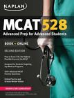 Kaplan Test Prep: Kaplan MCAT 528 : Advanced Prep for Advanced Students by Kaplan (2015, Paperback)
