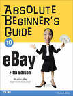 Absolute Beginner's Guide to eBay by Michael Miller (Paperback, 2008)