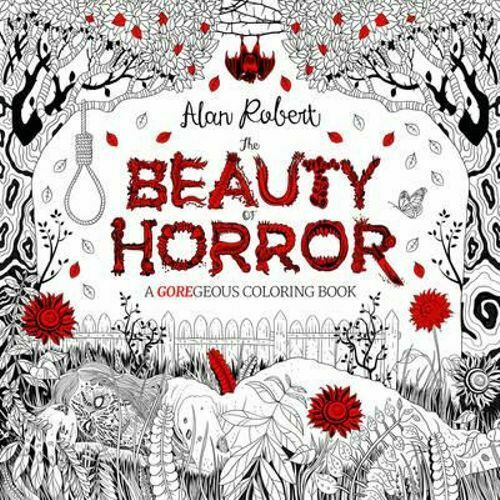 NEW The Beauty of Horror: A GOREgeous Coloring Book By Alan Robert Paperback