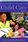 How to Open and Operate a Financially Successful Child Care Service by Tina Musial (Paperback, 2007)