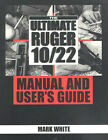 The Ultimate Ruger 10/22 Manual and User's Guide by Mark White (Paperback, 2000)