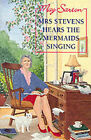 Mrs. Stevens Hears the Mermaids Singing by May Sarton (Paperback, 1998)