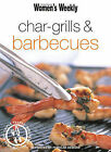 Char-grills and Barbecues by ACP Publishing Pty Ltd (Paperback, 2003)
