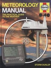 Meteorology Manual : The Practical Guide to the Weather by Storm Dunlop (2014, Hardcover)