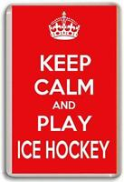 KEEP CALM AND PLAY ICE HOCKEY Fridge Magnet chose from 4 colours FREE POSTAGE