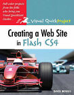 Creating a Web Site with Flash CS4: Visual QuickProject Guide by David Morris (Paperback, 2008)