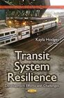 Transit System Resilience: Development Efforts & Challenges by Nova Science Publishers Inc (Paperback, 2015)