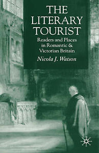 The-Literary-Tourist-Readers-and-Places-in-Romantic-and-Victorian-Britain-by