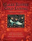 Glass Slipper, Gold Sandal: A Worldwide Cinderella by Paul Fleischman (Hardback, 2016)