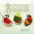 The P&J Oyster Cookbook by Kit Wohl, Sunseri Family (Hardback, 2010)