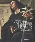 Mattia Preti: Saints and Heroes for the Knights of Malta by Cynthia de Giorgio (Hardback, 2014)