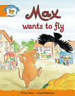 Storyworlds Yr1/P2 Stage 4, Animal World Max Wants to Fly (6 Pack) by Pearson Education Limited (Mixed media product, 1999)