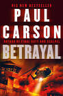 Betrayal by Paul Carson (Paperback, 2005)