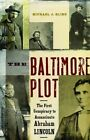 The Baltimore Plot: The First Conspiracy to Assassinate Abraham Lincoln by Michael J Kline (Paperback / softback, 2013)