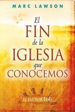 El Fin de la Iglesia Que Concemos : El Factor 166 by Marcus Lawson