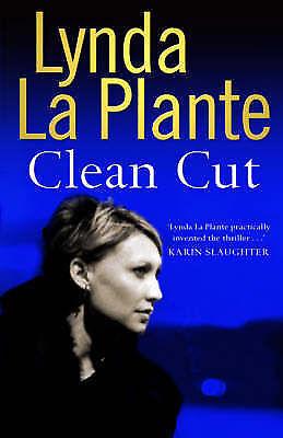 """AS NEW"" La Plante, Lynda, Clean Cut, Hardcover Book"