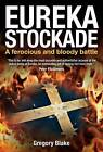 Eureka Stockade: A Ferocious and Bloody Battle by Gregory Blake (Paperback, 2012)